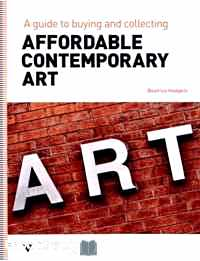 Télécharger ebook gratuit Affordable Contemporary Art – A guide to buying and collecting