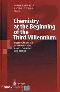 Télécharger ebook gratuit Chemistry at the Beginning of the Third Millennium. – Molecular Design, Supramolecules, Nanotechnology and Beyond, Proceedings of the German-Italian Meeting of Coimbra Group Universities Pavia, 7-10 October 1999