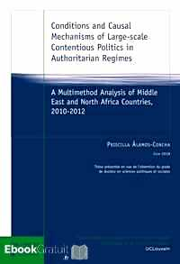 Télécharger ebook gratuit Conditions and Causal Mechanisms of Large-scale Contentious Politics in Authoritarian Regimes – A Multimethod Analysis of Middle East and North Africa Countries, 2010-2012