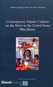 Télécharger ebook gratuit Contemporary Popular Cultures on the Move in the United States: Miscellanies