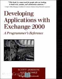 Télécharger ebook gratuit Developing Applications with Exchange 2000. A Programmer's Reference