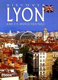 Télécharger ebook gratuit Discover Lyon and its World Heritage