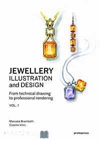 Télécharger ebook gratuit Jewellery illustration and design – From technical drawing to professional rendering. Volume 1