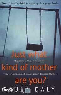 Télécharger ebook gratuit Just What Kind of Mother Are You?