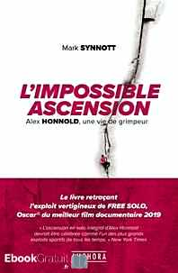 Télécharger ebook gratuit L'impossible ascension – Alex Honnold, une vie de grimpeur