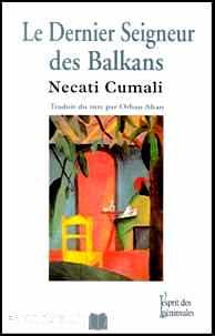 Le Dernier Seigneur des Balkans - Necati Cumali