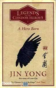Télécharger ebook gratuit Legends of the Condor Heroes Tome 1 (A Hero Born)