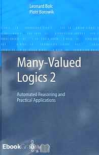 Télécharger ebook gratuit Many-Valued Logics 2 – Automated Reasoning and Practical Applications