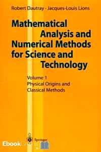 Télécharger ebook gratuit MATHEMATICAL ANALYSIS AND NUMERICAL METHODS FOR SCIENCE AND TECHNOLOGY. – Volume 1, Physical Origins and Classical Methods