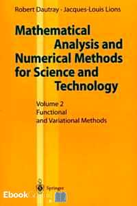 Télécharger ebook gratuit MATHEMATICAL ANALYSIS AND NUMERICAL METHODS FOR SCIENCE AND TECHNOLOGY. – Volume 2, Functional and Variational Methods