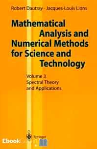 Télécharger ebook gratuit MATHEMATICAL ANALYSIS AND NUMERICAL METHODS FOR SCIENCE AND TECHNOLOGY. – Volume 3, Spectral Theory and Applications