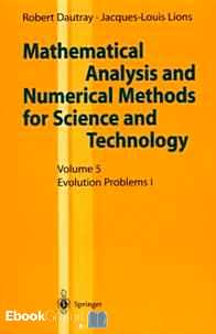 Télécharger ebook gratuit MATHEMATICAL ANALYSIS AND NUMERICAL METHODS FOR SCIENCE AND TECHNOLOGY. – Volume 5, Evolution Problems I