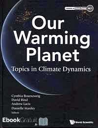 Télécharger ebook gratuit Our Warming Planet – Topics in Climate Dynamics