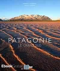Télécharger ebook gratuit Patagonie – Le grand sud