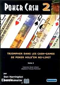 Télécharger ebook gratuit Poker Cash – Tome 2, Triompher dans les Cash Games de poker Hold'em No-limit