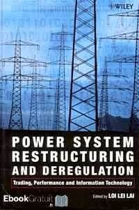 Télécharger ebook gratuit Power System Restructuring and Deregulation. Trading, Performance and Information Technology