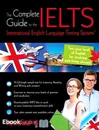 Télécharger ebook gratuit The Complete Guide to the IELTS – International English Language Testing System
