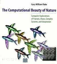 Télécharger ebook gratuit The Computational Beauty of Nature. Computer Explorations of Fractals, Chaos, Complex Systems, and Adaptation