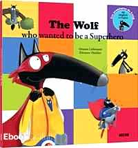 Télécharger ebook gratuit The wolf who wanted to be a Superhero
