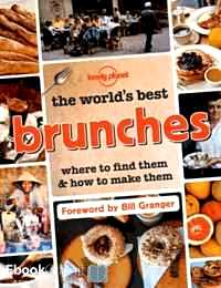 Télécharger ebook gratuit The world's best brunches – Where to find them and how to make them