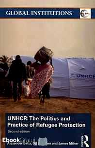 Télécharger ebook gratuit UNHCR: The Politics and Practice of Refugee Protection