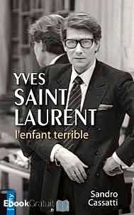 Télécharger ebook gratuit Yves Saint Laurent – L'enfant terrible
